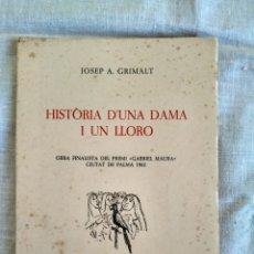 Libros antiguos: HISTORIA D´UNA DAMA I UN LLORO - JOSEP A GRIMALT - 1965. Lote 163409962