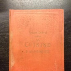 Libros antiguos: LA CUISINE D'AUJOURD'HUI, URBAIN-DUBOIS, CIRCA 1935. Lote 163441674