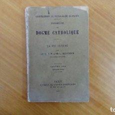 Libros antiguos: EXPOSITION DU DOGME CATHOLIQUE. CAREME 1888. 1891. Lote 163541582