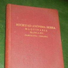 Libros antiguos: SOCIEDAD ANONIMA SERRA MANLLEU. CATALOGO MAQUINARIA TEXTIL - SEIX BARRAL 1932. Lote 163602978