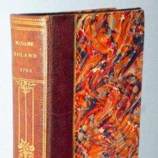 Libros antiguos: SOUVENIR DE LA RÉVOLUTION. MADAME ROLAND. SA DETENTION A L´ABBAYE ET À SAINTE-PÉLAGE 1793…. Lote 163632002