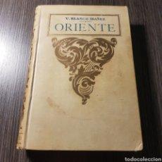 Libros antiguos: ORIENTE - VICENTE BLASCO IBAÑEZ - PROMETEO. Lote 163799336
