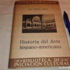 Libros antiguos: HISTORIA DEL ARTE HISPANO-AMERICANO, 1935. Lote 163800990