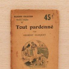 Libros antiguos: TOUT PARDONNÉ - CLOQUET, GILBERT. Lote 163813844