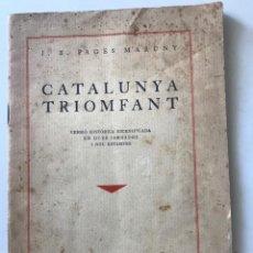 Libros antiguos: CATALUNYA TRIOMFANT, J.B. PAGÉS MARUNY 1933.. Lote 163823246