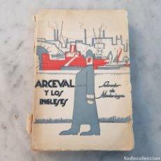 Libros antiguos: ACERVAL Y LOS INGLESES SALVADOR DE MADARIAGA 1925. Lote 163829392