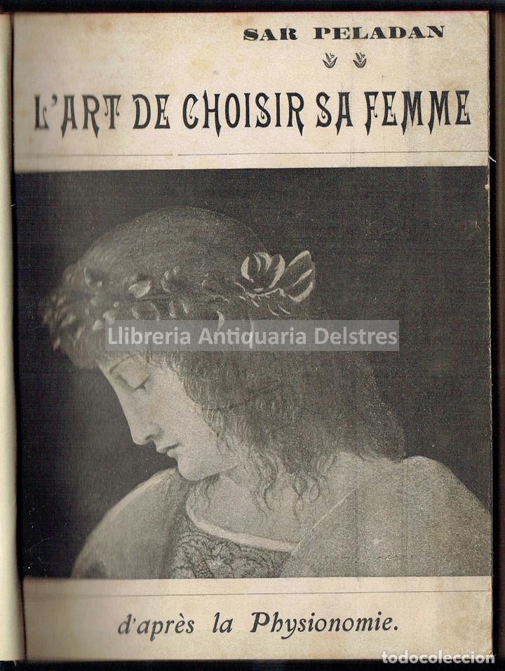 [MUJERES. PARIS, S.XX] PÉLADAN, SAR. L'ART DE CHOISIR SA FEMME D'APRÈS LA PHYSIONOMIE... (Libros Antiguos, Raros y Curiosos - Pensamiento - Otros)