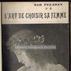 Libros antiguos: [MUJERES. PARIS, S.XX] PÉLADAN, SAR. L'ART DE CHOISIR SA FEMME D'APRÈS LA PHYSIONOMIE.... Lote 163860574