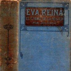 Libros antiguos: EVA REINA EL LIBRO DE LA MUJER POR LA MARQUESA JOLANDA (ARALUCE, S.F.) DOS TOMOS EN UN VOLUMEN. Lote 163944914
