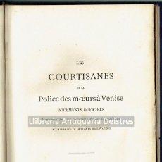 Libros antiguos: [MUJERES. PROSTITUCIÓN Y POLICIA EN VENECIA. SAUVETERRE, 1886] LES COURTISANES ET LA POLICE DES.... Lote 163945386