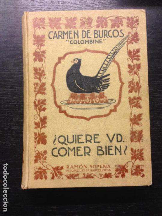 QUIERE USTED COMER BIEN, BURGOS, CARMEN DE, 1936 MANUAL PRACTICO DE COCINA (Libros Antiguos, Raros y Curiosos - Cocina y Gastronomía)