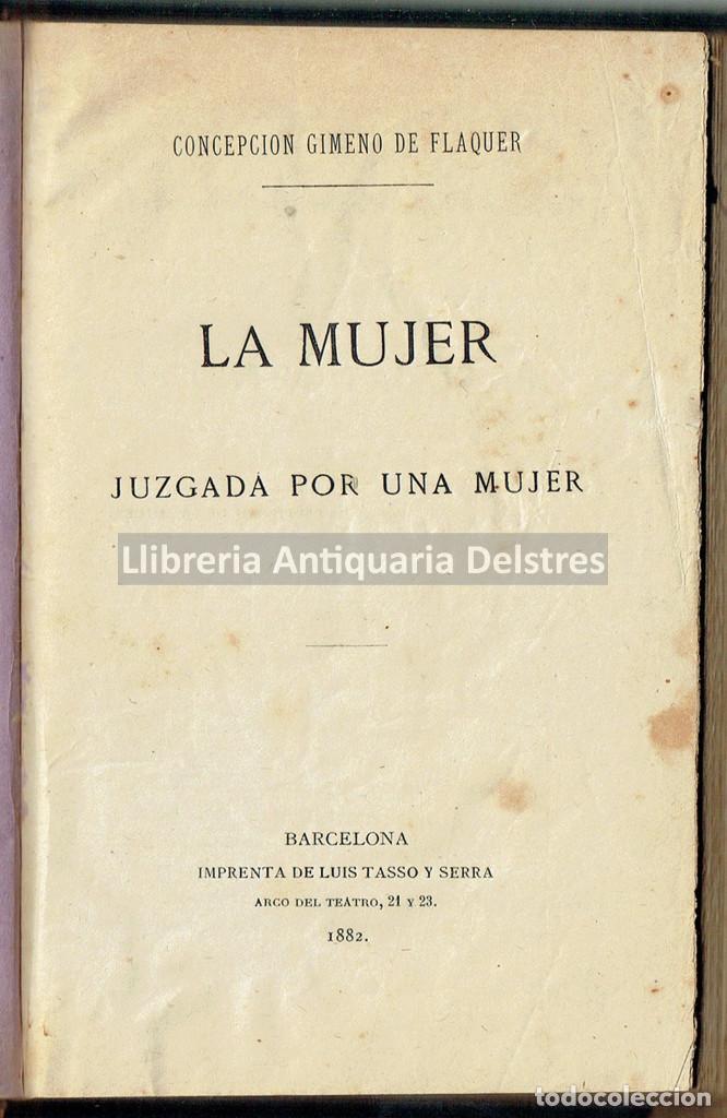 [MUJERES. BARCELONA, 1882] GIMENO DE FLAQUER, CONCEPCIÓN. LA MUJER JUZGADA POR UNA MUJER. (Libros Antiguos, Raros y Curiosos - Pensamiento - Otros)