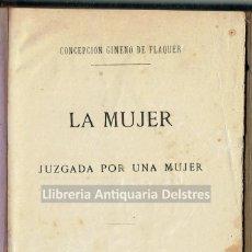 Libri antichi: [MUJERES. BARCELONA, 1882] GIMENO DE FLAQUER, CONCEPCIÓN. LA MUJER JUZGADA POR UNA MUJER. . Lote 163957834
