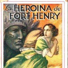 Libros antiguos: ZANE GREY : LA HEROÍNA DE FORT HENRY (JUVENTUD, 1933). Lote 163961250