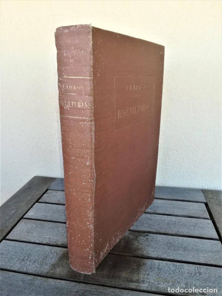 Libros antiguos: LIBRO,ENRIC CLARASO,ESCULTURAS,AÑO 1925,LAMINAS PEGADAS DE SUS OBRAS,FIRMADO Y DEDICADO POR ESCULTOR - Foto 2 - 163973290