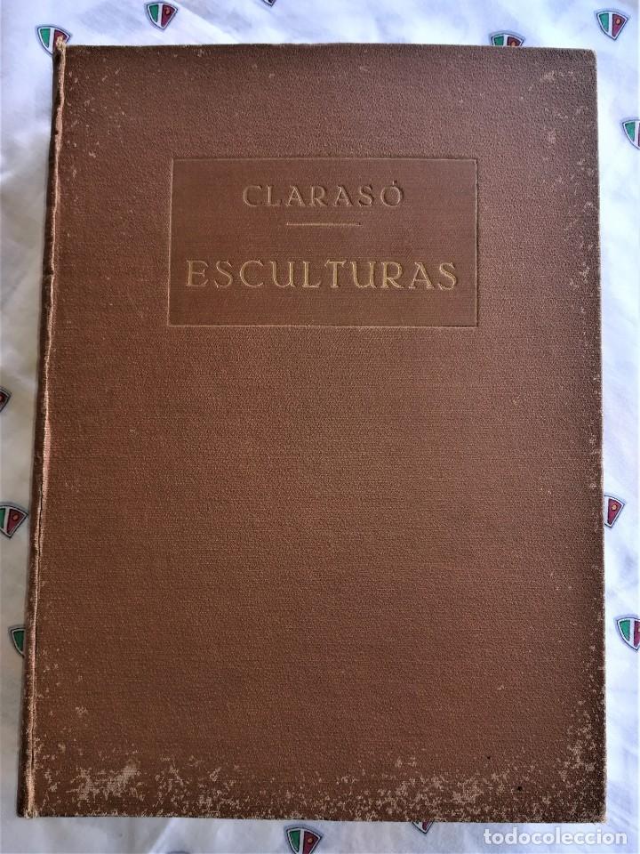Libros antiguos: LIBRO,ENRIC CLARASO,ESCULTURAS,AÑO 1925,LAMINAS PEGADAS DE SUS OBRAS,FIRMADO Y DEDICADO POR ESCULTOR - Foto 5 - 163973290
