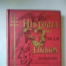 Libros antiguos: ALFREDO OPISSO : HISTORIA DE LA EUROPA MODERNA - DOS TOMOS (MOLINAS, 1899). Lote 163978054