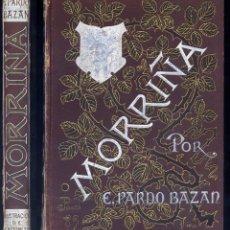 Libros antiguos: PARDO BAZÁN, EMILIA. MORRIÑA. HISTORIA AMOROSA. 2ª ED. 1889.. Lote 164087538