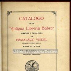 Libros antiguos: [CATALOGO DE LIBROS ANTIGUOS, 1931] VINDEL, FRANCISCO. CATALOGO DE LA -ANTIGUA LIBRERIA BABRA-.. Lote 164092266