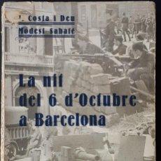 Libros antiguos: LA NIT DEL 6 D'OCTUBRE A BARCELONA. REPORTATGE. J. COSTA I DEU. BARCELONA- 1935. Lote 164168626