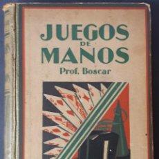 Libros antiguos: JUEGOS DE MANOS. BOSCAR. GUSTAVO GILI. BARCELONA- 1931. Lote 164180750