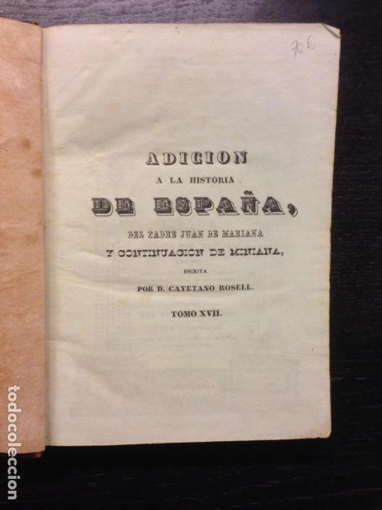 ADICION A LA HISTORIA DE ESPAÑA, P. JUAN DE MARIANA Y D. CAYETANO ROSELL, 1841 (TOMO XVII Y XVIII) (Libros Antiguos, Raros y Curiosos - Historia - Otros)