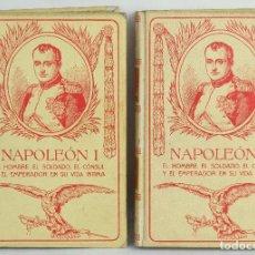 Libros antiguos: NAPOLEÓN I-JUAN B.ENSEÑAT-EDICIÓN ILUSTRADA-MONTANER Y SIMON, BARCELONA 1911-2TOMOS. Lote 164194638