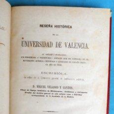 Libros antiguos: LIBRO RESEÑA HISTORICA DE LA UNIVERSIDAD DE VALENCIA 1868 , MIGUEL VELASCO ,ORIGINAL. Lote 164416478