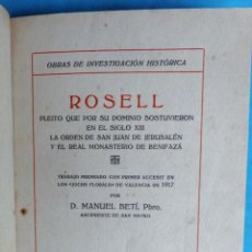 Libros antiguos: LIBRO ROSELL , PLEITO SIGLO XIII ,INVESTIGACION HISTORICA , CASTELLON , 1917 ,ORIGINAL. Lote 164419422