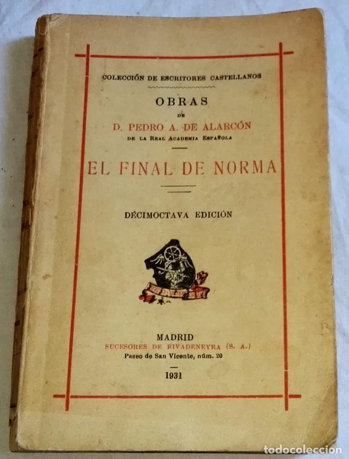 EL FINAL DE NORMA; D. PEDRO A. DE ALARCÓN - SUCESORES DE RIVADENEYRA 1931 (Libros antiguos (hasta 1936), raros y curiosos - Literatura - Narrativa - Otros)
