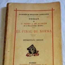 Libros antiguos: EL FINAL DE NORMA; D. PEDRO A. DE ALARCÓN - SUCESORES DE RIVADENEYRA 1931. Lote 164549894