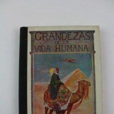 Libros antiguos: L-1468. GRANDEZAS DE LA VIDA HUMANA, JOSE OSES LARUMBE. AÑO 1918. . Lote 164579258