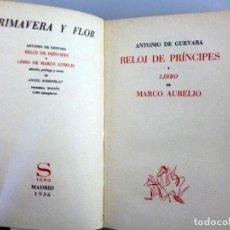Libros antiguos: ANTONIO DE GUEVARA // RELÓJ DE PRÍNCIPES Y LIBRO DE MARCO AURELIO // EDITORIAL SIGNO // 1936. Lote 164589370