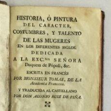 Libros antiguos: HISTORIA, Ó PINTURA DEL CARACTER, COSTUMBRES, Y TALENTO DE LAS MUGERES... - THOMAS, ANTOINE-LÉONARD.. Lote 164604450