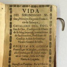 Libros antiguos: VIDA DEL SERENISSIMO SEÑOR, PRINCIPE EUGENIO FRANCISCO DE SABOYA, CAVALLERO DEL TOYSON DE ORO... . Lote 164610126