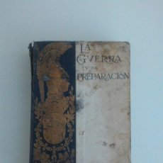 Libros antiguos: LA GUERRA Y SU PREPARACION. ESTADO MAYOR CENTRAL DEL EJERCITO. TOMO XVIII. 1925. REVISTA DE PRENSA.. Lote 164646762