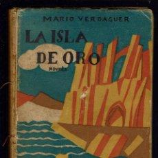Libros antiguos: LA ISLA DE ORO, POR MARIO VERDAGUER DE TRAVESÍ. AÑO 1926. (MENORCA.3.3). Lote 164647482