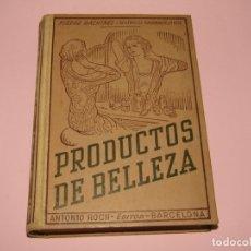 Libros antiguos: ANTIGUO PRODUCTOS DE BELLEZA DE PIERRE RACHINEL Y ANTONIO ROCH EDITOR. Lote 164685114