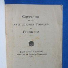 Libros antiguos: COMPENDIO DE LAS INSTITUCIONES FORALES DE GUIPÚZCOA. CARMELO DE ECHEGARAY. 1924 BELLA ENCADERNACION. Lote 164719870