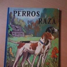 Libros antiguos: ANTIGUO LIBRO PERROS DE RAZA EDITORIAL VASCO AMERICANA 1963. Lote 164746462