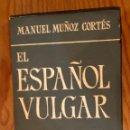 Libros antiguos: EL ESPAÑOL VULGAR (30€). Lote 164747662