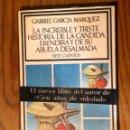 Libros antiguos: LA INCREIBLE Y TRISTE HISTORIA DE LA CANDIDA ERENDIRA Y DE SU ABUELA DESALMADA (30€). Lote 164747962