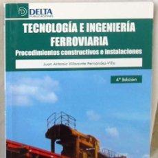 Libros antiguos: TECNOLOGÍA E INGENIERIA FERROVIARIA - PROCEDIMIENTOS CONSTRUCTIVOS E INSTALACIONES - VER INDICE. Lote 164800730