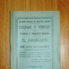 Libros antiguos: SÁNCHEZ GARCÍA, TERESA C. LUCHAR Y VENCER ; EL JOROBADITO / JOSÉ SAYÉS BASTERECHEA : CUENTOS ESCOLAR. Lote 164806302