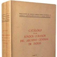 Libros antiguos: CATÁLOGO DE LOS FONDOS CUBANOS DEL ARCHIVO DE INDIAS (T. II EXPEDIENTES DIARIOS 1642 - 1799) 565 PAG. Lote 164824858