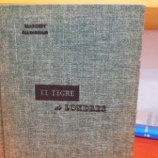 Libros antiguos: EL TIGRE DE LONDRES . Lote 164834026
