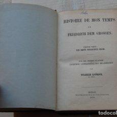 Libros antiguos: LIBRO EN ALEMÁN FRIEDRICH DEM GROSSEN HISTOIRE DE MON TEMPS FEDERICO II EL GRANDE AÑO 1876. Lote 164841990
