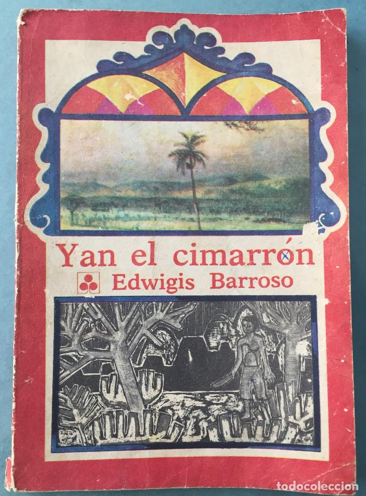 YAN EL CIMARRON - EDWIGIS BARROSO - EDITORIAL GENTE NUEVA - 1984 - CUBA (Libros antiguos (hasta 1936), raros y curiosos - Literatura - Narrativa - Otros)