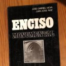 Libros antiguos: ENCISO MONUMENTAL (30€). Lote 164848890