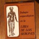 Libros antiguos: TRABAJOS ARQUEOLOGICOS EN LA LIBIA DE LOS BERONES (30€). Lote 164849134